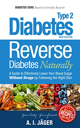 Reverse Diabetes Naturally: A Guide to Effectively Lower Your Blood Sugar  Without Drugs by Following