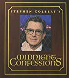img - for Stephen Colbert's Midnight Confessions book / textbook / text book
