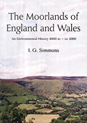 The Moorlands of England and Wales: An Environmental History 8, 000 BC-AD 2, 000
