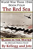 img - for Book Four - The Red Sea - Blood in the Water (World War Three 1946) book / textbook / text book