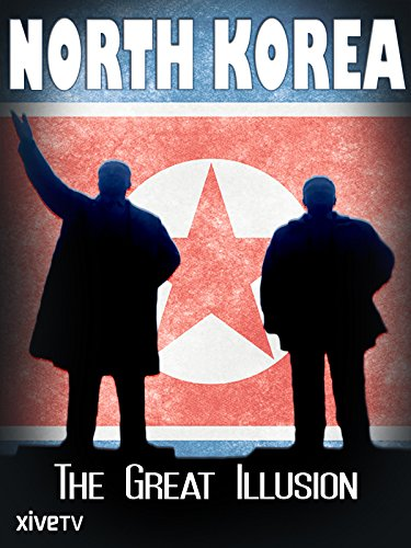 North Korea  The Great Illusion