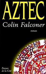 Aztec par Colin Falconer