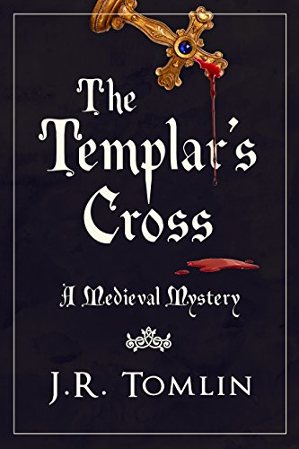 The Templar's Cross: A Medieval Mystery (The Sir Law Kintour Mysteries Book 1) by [Tomlin, J. R.]