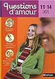 Questions d'amours, 11-14ans