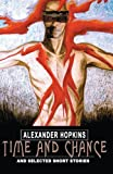 Time and Chance, Alexander Hopkins, 0595310362