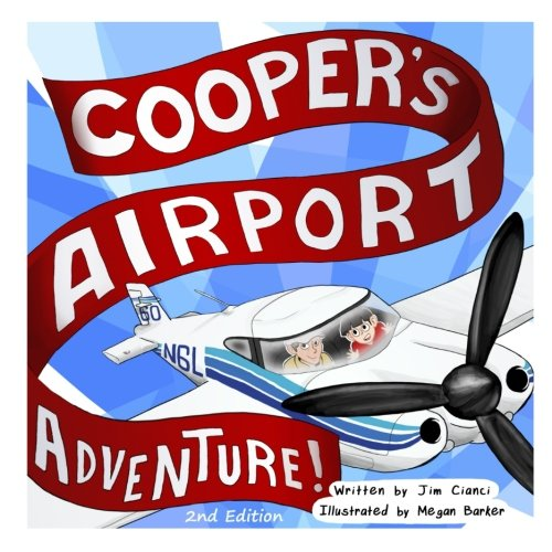 Cooper's Airport Adventure (Cooper's Aviation Adventures) (Volume 1)