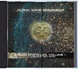 Exiled Particles Volume 1 Archive 1997-2005 by Alpha Wave Movement (2012-08-03)