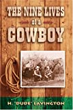 img - for The Nine Lives of a Cowboy book / textbook / text book