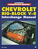 Chevrolet Big-Block V-8 Interchange Manual (Motorbooks International Powerpro Series)