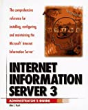 Internet Information Server 3 Master's Handbook, Allen Wyatt, 0761510052