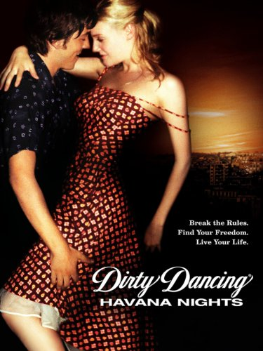Dirty Dancing 2: Havana Nights (Dirty Dancing Patrick Swayze And Jennifer Grey Relationship)
