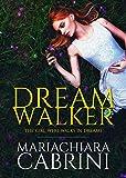 DREAMWALKER: THE GIRL WHO WALKS IN DREAMS