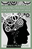 Winning the Battle for the Minds of Men, Dennis Peacocke, 0961893419
