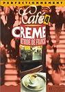 Café crème, niveau 4, livre de l'élève par Massacret