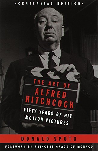 The Art of Alfred Hitchcock: Fifty Years of His Motion...