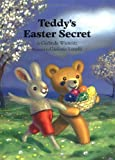 Teddy's Easter Secret, Gerlinde Wiencirz, 0735813582