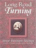Long Road Turning, Irene Bennett Brown, 1410401790