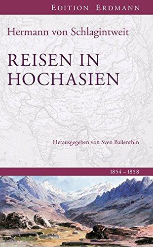 Reisen in Hochasien: 1854-1858. In der gekürzten Fassung von Matthias Weber.