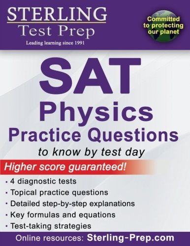 Sterling Test Prep SAT Physics Practice Questions: High Yield SAT Physics Questions with Detailed Explanations