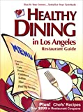 Healthy Dining in Los Angeles 2007 Edition, Jones-Mueller, Anita and Hill, Esther, 1879754258