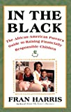 img - for In the Black: The African-American Parent's Guide to Raising Financially Responsible Children book / textbook / text book