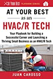 At Your Best as an HVAC/R Tech: Your Playbook for
