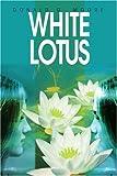 White Lotus, Donald Moore, 0595308163