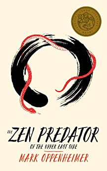 The Zen Predator of the Upper East Side (Kindle Single) by [Oppenheimer, Mark]