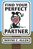 Find Your Perfect Partner, Wayne C. Allen, 0987719211