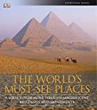 Places to Buy Coffee Tables The World's Must-See Places: A Look Inside More Than 100 Magnificent Buildings and Monuments