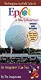 img - for The Imagineering Field Guide to Epcot at Walt Disney World--Updated! (An Imagineering Field Guide) by Alex Wright (2010-04-06) book / textbook / text book
