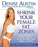 Shrink Your Female Fat Zones: Lose Pounds and Inches-Fast!-From Your Belly, Hips, Thighs, and More
