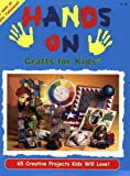 Hands on Crafts for Kids, Julie McGuffee and Anthology, 1891514008