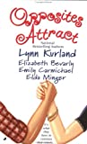 Opposites Attract, Lynn Kurland and Elizabeth Bevarly, 0515128651