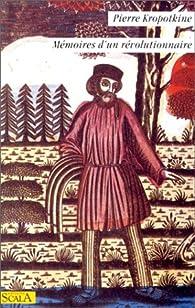 Mémoires d'un révolutionnaire par Petr Alekseevitch Kropotkine