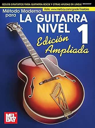 Método Moderno para La Guitarra Nivel 1: Edicion Ampliada eBook ...