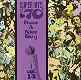 Have A Nice Day! Super Hits Of The '70s, Vol. 14