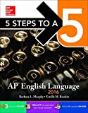 5 Steps to a 5 AP English Language 2016 (5 Steps to a 5 on the Advanced Placement Examinations Series) by Murphy, Barbara L., Rankin, Estelle M. (August 7, 2015) Paperback