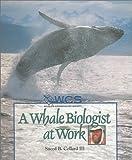 A Whale Biologist at Work, Sneed B. Collard, 0531117863