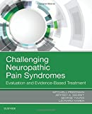 img - for Challenging Neuropathic Pain Syndromes: Evaluation and Evidence-Based Treatment, 1e book / textbook / text book