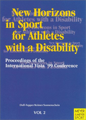 Read Online New Horizons in Sport for Athletes with a Disability: Proceedings of the International Vista 99' Conference PDF