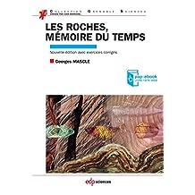Les roches, mémoire du temps: Nouvelle édition avec exercices corrigés (Grenoble Sciences) (French Edition)
