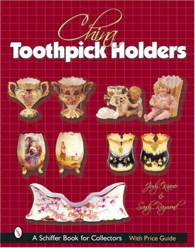 China Toothpick Holders (Schiffer Book for Collectors) PDF