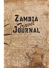 Zambia Travel Journal: 6x9 Travel Notebook with prompts and Checklists perfect gift for your Trip to Zambia for every Traveler