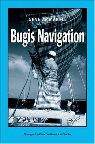 Bugis Navigation (Yale Southeast Asia Studies Monograph Series, No 48)