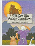 The Cow Who Wouldn't Come Down, Paul Brett Johnson, 0531086313