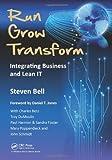 Run Grow Transform, Steven C. Bell, 1466504498