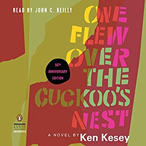 One Flew Over the Cuckoo's Nest: 50th Anniversary Edition Audiobook by Ken Kesey, Robert Faggen (introduction) Narrated by John C. Reilly