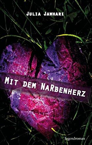 Mit dem Narbenherz: Jugendroman