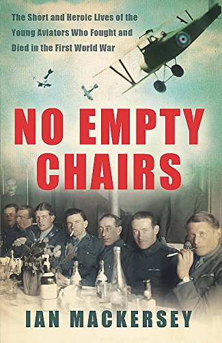 No Empty Chairs: The Short and Heroic Lives of the Young Aviators Who Fought and Died in the First World - The First Aviators